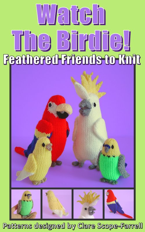 Clare Scope Farrell Novelty Knitting Patterns Watch The Birdie